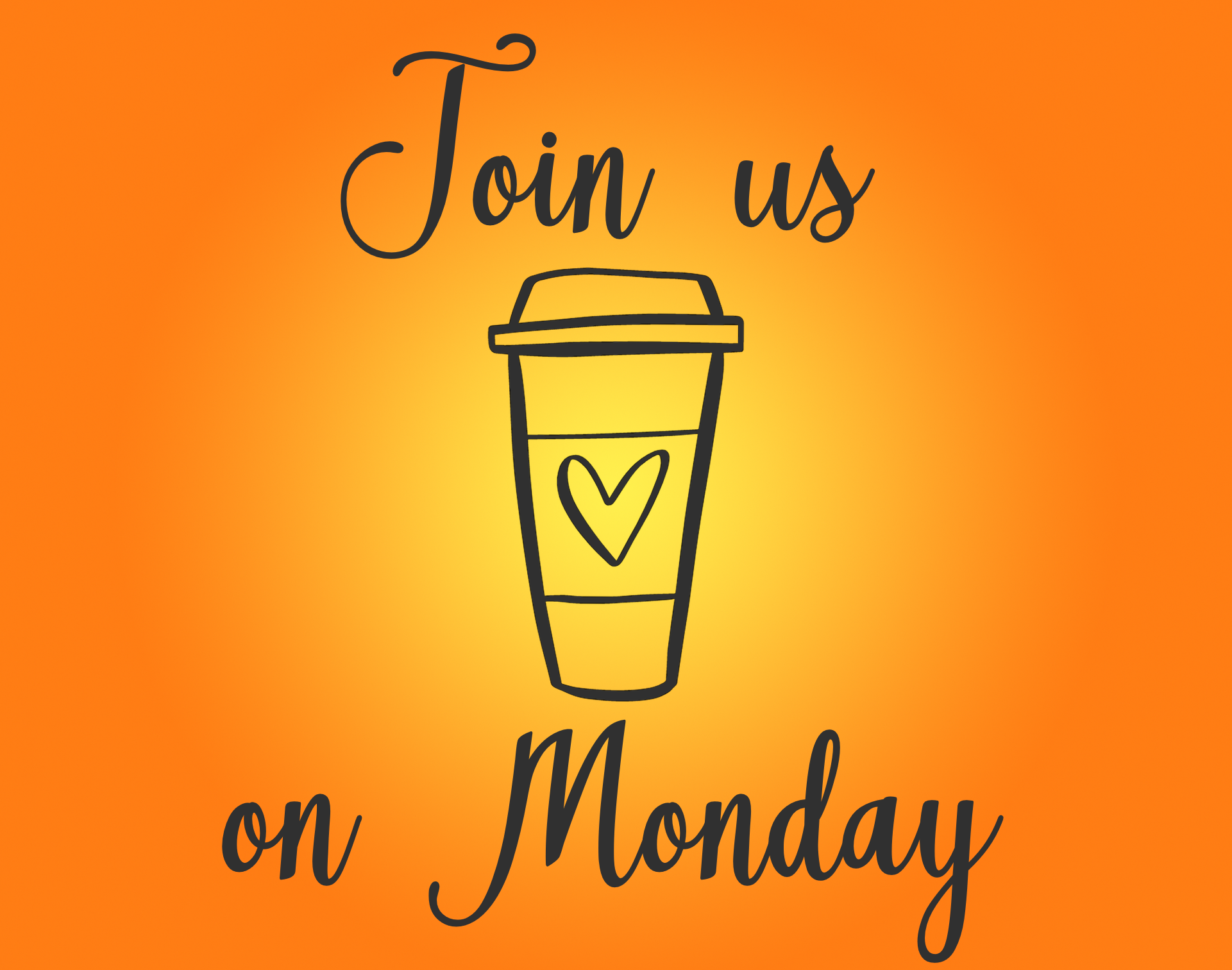 Join us for coffee on Monday